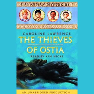 The Thieves of Ostia Audiobook By Caroline Lawrence cover art