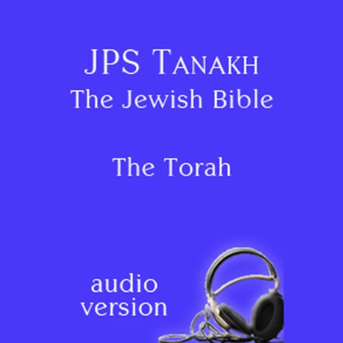 The Torah: The JPS Audio Version Audiobook By The Jewish Publication Society cover art
