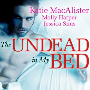 The Undead in My Bed Audiobook By Jessica Sims, Molly Harper, Katie MacAlister cover art