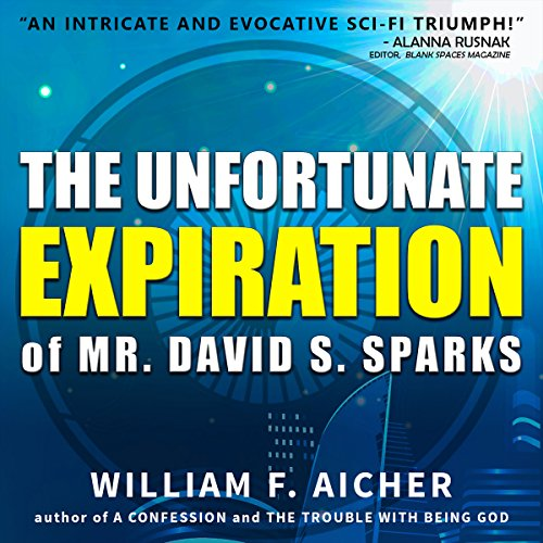 The Unfortunate Expiration of Mr. David S. Sparks Audiobook By William F. Aicher cover art