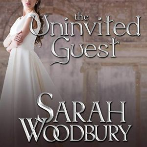 The Uninvited Guest Audiobook By Sarah Woodbury cover art