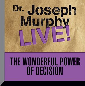 The Wonderful Power of Decision Audiobook By Joseph Murphy cover art