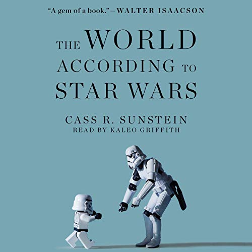 The World According to Star Wars Audiobook By Cass R. Sunstein cover art