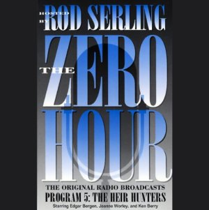 The Zero Hour, Program Five Audiobook By Rod Serling cover art