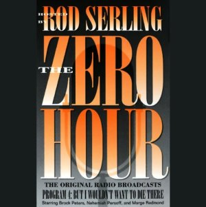 The Zero Hour, Program Four Audiobook By Rod Serling cover art