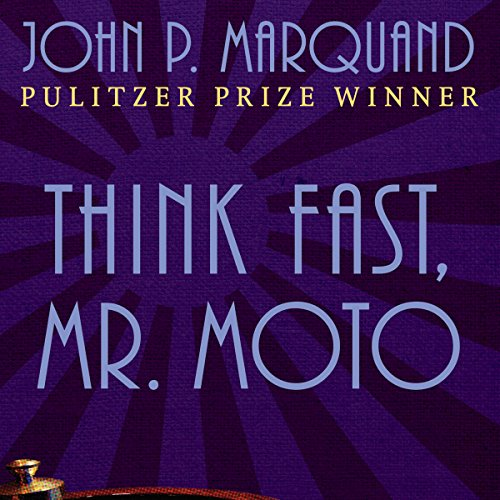 Think Fast, Mr. Moto Audiobook By John P. Marquand cover art