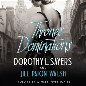 Thrones, Dominations Audiobook By Dorothy L Sayers, Jill Paton Walsh cover art