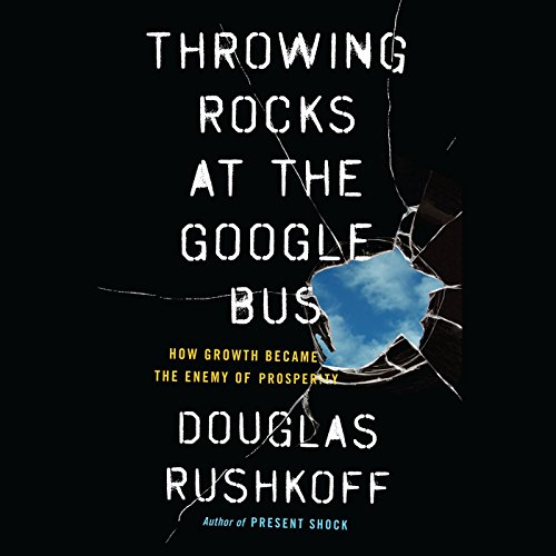 Throwing Rocks at the Google Bus Audiobook By Douglas Rushkoff cover art