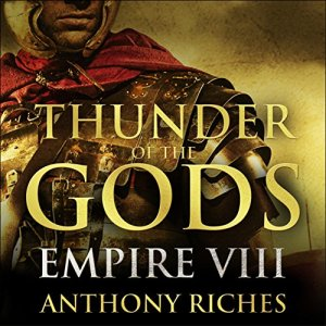 Thunder of the Gods Audiobook By Anthony Riches cover art
