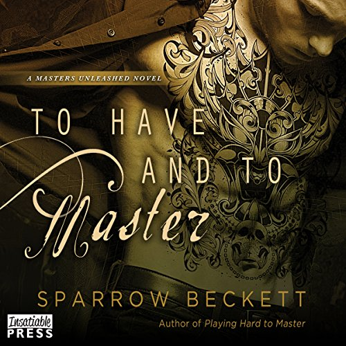 To Have and to Master Audiobook By Sparrow Beckett cover art