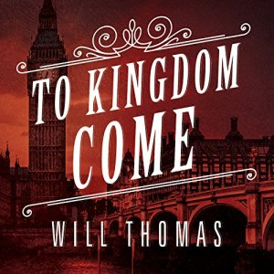 To Kingdom Come Audiobook By Will Thomas cover art