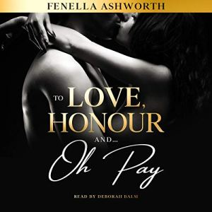 To Love, Honour and...Oh Pay Audiobook By Fenella Ashworth cover art