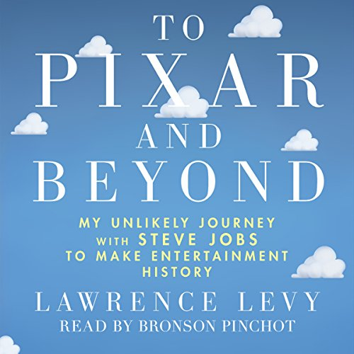 To Pixar and Beyond Audiobook By Lawrence Levy cover art