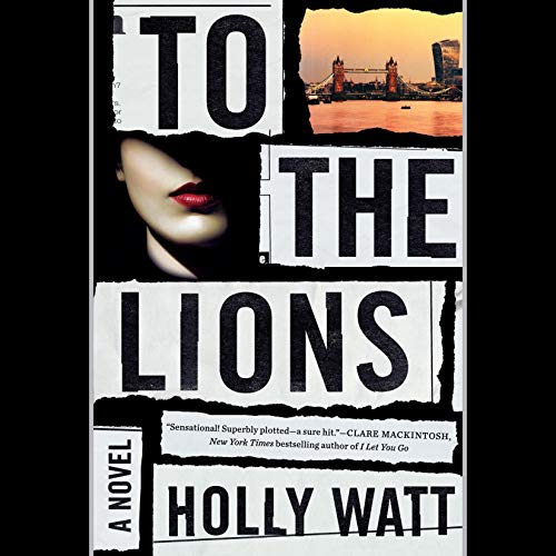 To the Lions Audiobook By Holly Watt cover art