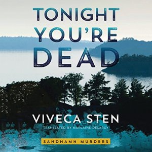 Tonight You're Dead Audiobook By Viveca Sten, Marlaine Delargy - translator cover art