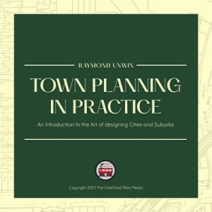 Town Planning in Practice Audiobook By Raymond Unwin cover art