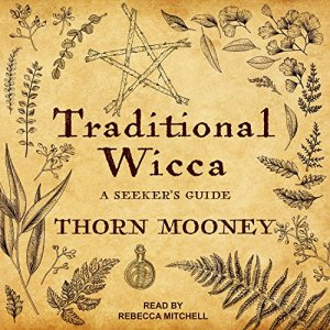 Traditional Wicca Audiobook By Thorn Mooney cover art
