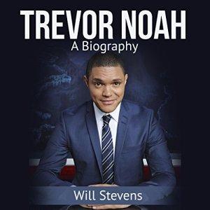 Trevor Noah: A Biography Audiobook By Will Stevens cover art