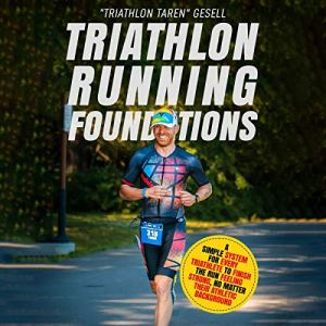 Triathlon Running Foundations Audiobook By Taren Gesell cover art