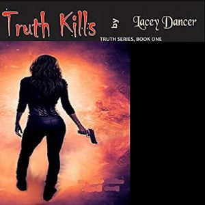 Truth Kills Audiobook By Lacey Dancer cover art