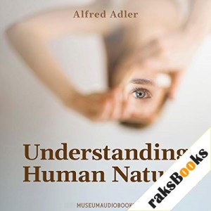 Understanding Human Nature Audiobook By Alfred Adler cover art