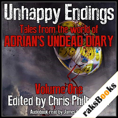Unhappy Endings Audiobook By Chris Philbrook, Alan MacRaffen, J. C. Fiske, Joe Tremblay, Lee Smallwood, Sherry Knight, Shane Hershey cover art