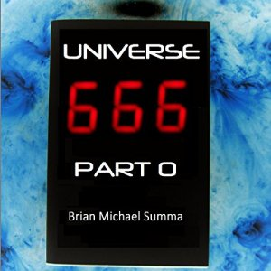 Universe 666, Part 0 Audiobook By Brian Summa cover art