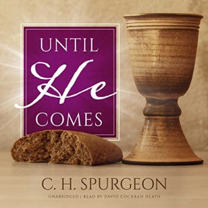 Until He Comes Audiobook By C. H. Spurgeon cover art
