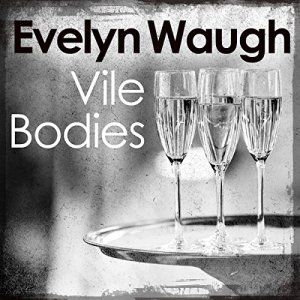 Vile Bodies Audiobook By Evelyn Waugh cover art