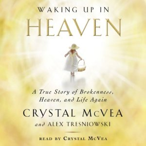 Waking Up in Heaven Audiobook By Crystal McVea, Alex Tresniowski cover art