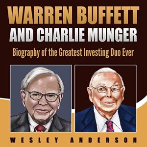 Warren Buffett and Charlie Munger Audiobook By Wesley Anderson cover art