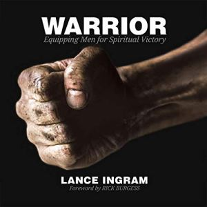 Warrior: Equipping Men for Spiritual Victory Audiobook By Lance Ingram cover art
