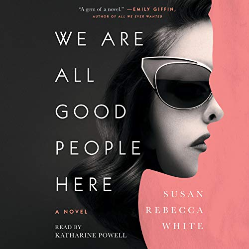 We Are All Good People Here Audiobook By Susan Rebecca White cover art