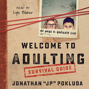 Welcome to Adulting Survival Guide Audiobook By Jonathan Pokluda cover art