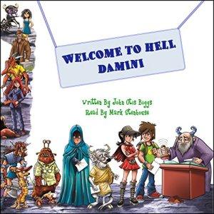 Welcome to Hell Damini Audiobook By John Otis Biggs cover art
