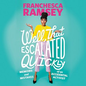 Well, That Escalated Quickly Audiobook By Franchesca Ramsey cover art