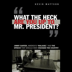 What the Heck Are You Up to, Mr. President? Audiobook By Kevin Mattson cover art