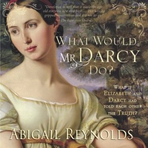 What Would Mr. Darcy Do? Audiobook By Abigail Reynolds cover art