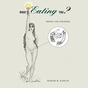 What's Eating You? Audiobook By Eugene H. Kaplan cover art