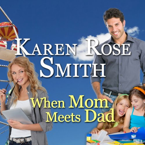 When Mom Meets Dad Audiobook By Karen Rose Smith cover art
