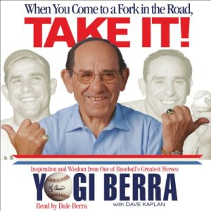 When You Come to a Fork in the Road, Take It! Audiobook By Yogi Berra, Dave Kaplan cover art