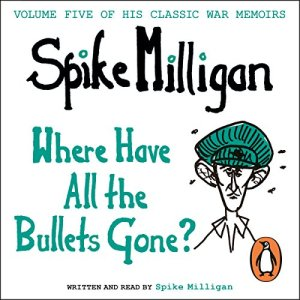 Where Have All the Bullets Gone? Audiobook By Spike Milligan cover art