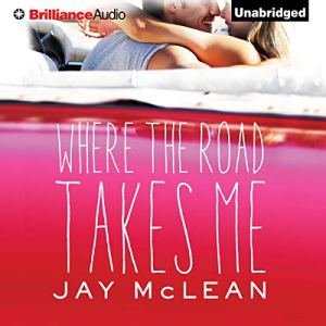 Where the Road Takes Me Audiobook By Jay McLean cover art