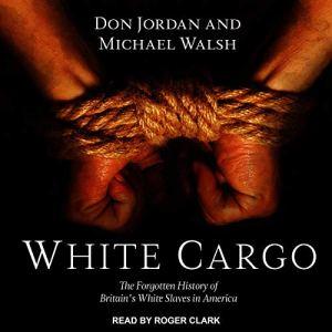 White Cargo Audiobook By Don Jordan, Michael Walsh cover art