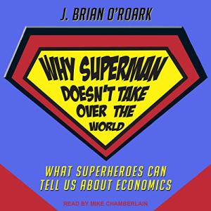 Why Superman Doesn't Take Over the World Audiobook By J. Brian O'Roark cover art