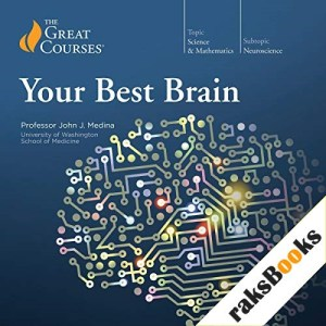 Your Best Brain: The Science of Brain Improvement Audiobook By John Medina, The Great Courses cover art