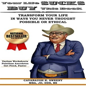 Your Life Sucks, Buy This Book Audiobook By Cavanaugh Sweeny cover art