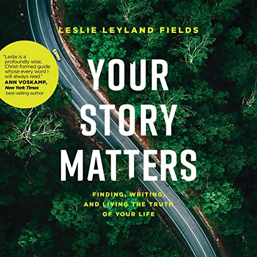 Your Story Matters Audiobook By Leslie Leyland Fields cover art