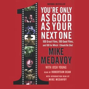 You're Only as Good as Your Next One Audiobook By Mike Medavoy, Josh Young cover art