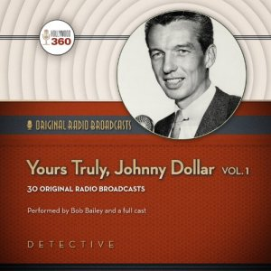Yours Truly, Johnny Dollar, Volume 1 Audiobook By Hollywood 360 cover art